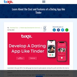 Learn About the Cost and Features of a Dating App like Tinder