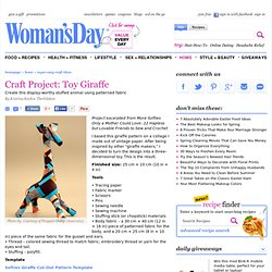 Learn How to Sew a Giraffe Doll at WomansDay.com - Free Craft Ideas - Womans Day - StumbleUpon
