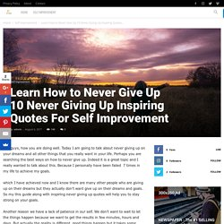 Learn How to Never Give Up With 10 Never Giving Up Inspiring Quotes
