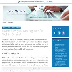 Learn how you can register for VAT in Onam?