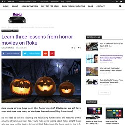Learn three lessons from horror movies on Roku