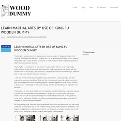 LEARN MARTIAL ARTS BY USE OF KUNG FU WOODEN DUMMY
