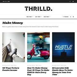 THRILLD : Learn How To Make Money Online From Home