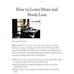 How to Learn More and Study Less | zen habits