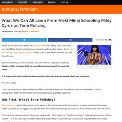 What We Can All Learn From Nicki Minaj Schooling Miley Cyrus on Tone Policing