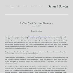 So You Want to Learn Physics... — Susan J. Fowler