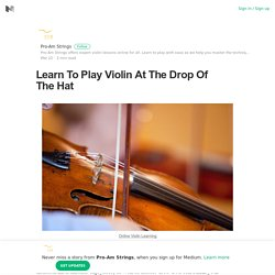 Learn To Play Violin At The Drop Of The Hat
