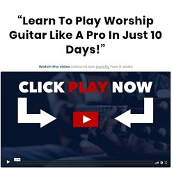 Learn to play worship guitar like a pro in just 10 days.