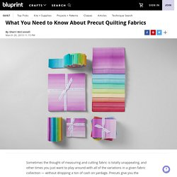 Learn All About Precut Quilting Fabrics