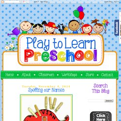 Play to Learn Preschool: Spelling our Names