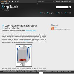 Learn how drum bags can reduce industrial costs - Shop Tough