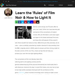 Learn the 'Rules' of Film Noir & How to Light It