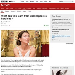 What can you learn from Shakespeare's heroines?