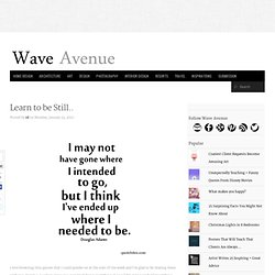 Learn to be Still.. - wave avenue