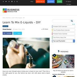 Learn To Mix E-Liquids – DIY