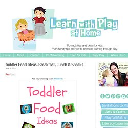 Toddler Food Ideas. Breakfast, Lunch & Snacks
