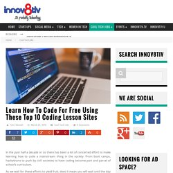 Learn How To Code For Free Using These Top 10 Coding Lesson Sites