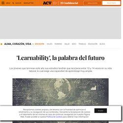Learnability, la palabra del futuro. Noticias de Educación