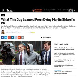 What This Guy Learned From Doing Martin Shkreli's PR