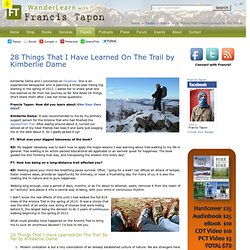 28 Things That I Have Learned On The Trail by Kimberlie Dame | Advice | Travels | Francis Tapon