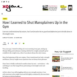 How I Learned to Shut Mansplainers Up in the Gym - xoJane