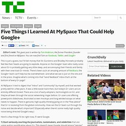Five Things I Learned At MySpace That Could Help Google+