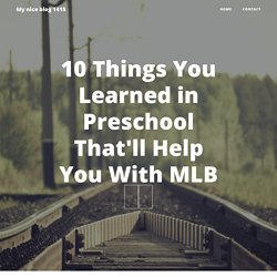 10 Things You Learned in Preschool That'll Help You With MLB중계