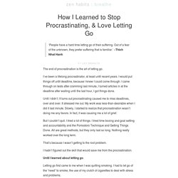 How I Learned to Stop Procrastinating, & Love Letting Go
