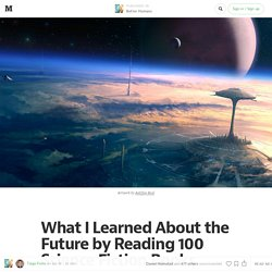 What I Learned About the Future by Reading 100 Science Fiction Books — Better Humans