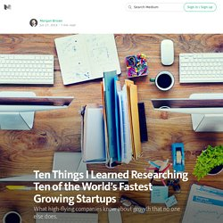 Ten Things I Learned Researching Ten of the World's Fastest Growing Startups