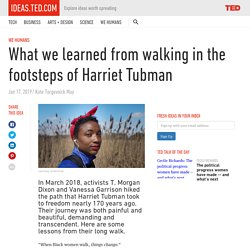 What we learned from walking in the footsteps of Harriet Tubman