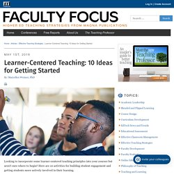 Learner-Centered Teaching: 10 Ideas for Getting Started