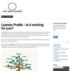 Learner Profile – is it working for you? | Time Space Education