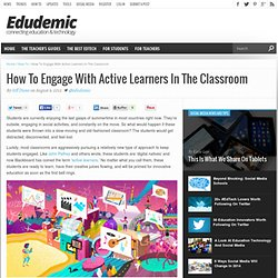 How To Engage With Active Learners In The Classroom