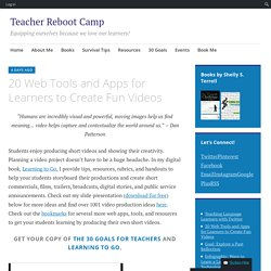 20 Web Tools and Apps for Learners to Create Fun Videos – Teacher Reboot Camp