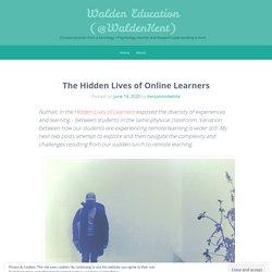 The Hidden Lives of Online Learners – Walden Education (@WaldenKent)