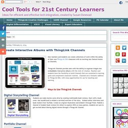 Cool Tools for 21st Century Learners: Create Interactive Albums with ThingLink Channels