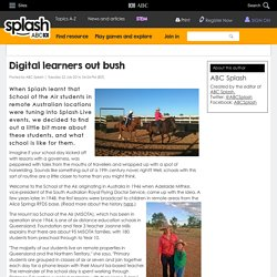 Digital learners out bush - ABC Splash - ABC Splash -