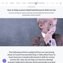 How to Help Learners Build Solid Research Skills for Life – Wabisabi Learning