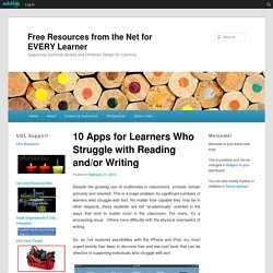 10 Apps for Learners Who Struggle with Reading and/or Writing
