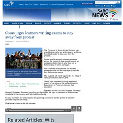 Cosas urges learners writing exams to stay away from protest:Wednesday 21 October 2015