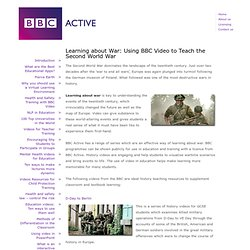 Learning about War: Using BBC Video to Teach the Second World War