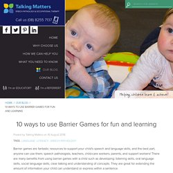 10 ways to use Barrier Games for fun and learning / Talking Matters, Adelaide, South Australia