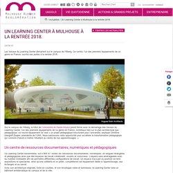 Un Learning Center à Mulhouse à la rentrée 2018.