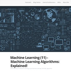 Machine Learning (11) - Machine Learning Algorithms: Explained!