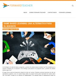 Game Based Learning: alternativa para docentes - Forward Teacher