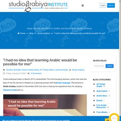 """""""I had no idea that learning Arabic would be possible for me!"""""""