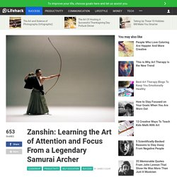 zanshin-learning-the-art-attention-and-focus-from-legendary-samurai-archer?mtype=daily_newsletter&mid=20160408_customized&uid=757365&email=puhnner@hotmail