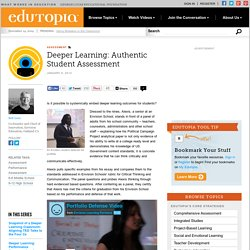 Deeper Learning: Authentic Student Assessment