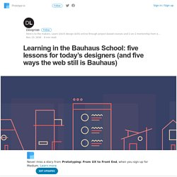 Learning in the Bauhaus School: five lessons for today's designers (and five ways the web still is…